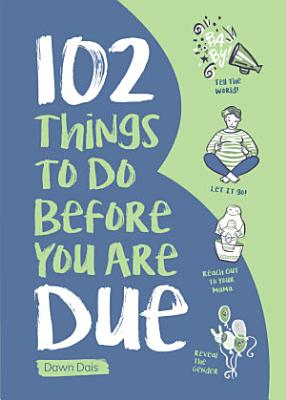 102 Things to Do Before you Are Due PDF