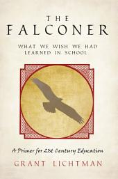 The Falconer: What We Wish We Had Learned in School