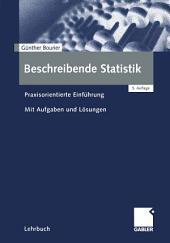Beschreibende Statistik: Praxisorientierte Einführung - Mit Aufgaben und Lösungen, Ausgabe 5