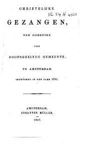 Christelijke gezangen, ten gebruike der Doopsgezinde Gemeente te Amsterdam: ingevoerd in den jare 1791