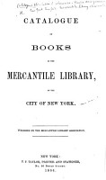 Catalogue of Books in the Mercantile Library  of the City of New York   Supplement  Accessions  March 1866 to October 1869  Accessions to Dec  15  1869    PDF