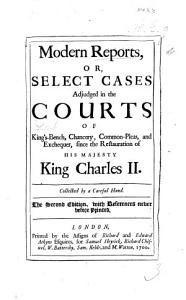 Modern Reports  or Select cases adjudged in the Courts of Kings Bench  Chancery  Common Pleas  and Exchequer  since the Restauration of His Majesty King Charles II  Collected by a Careful Hand  Anthony Colquitt  MS  notes PDF
