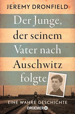 Der Junge  der seinem Vater nach Auschwitz folgte PDF