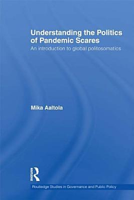 Understanding the Politics of Pandemic Scares PDF