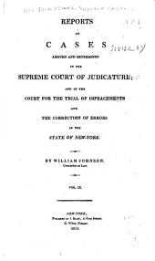 Reports of Cases Argued and Determined in the Supreme Court of Judicature and in the Court for Trial of Impeachments and the Correction of Errors in the State of New-York: Volume 9
