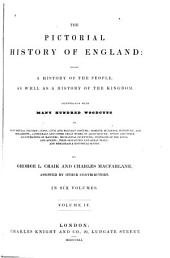 The pictorial history of England during the reign of George the Third: being a history of the people, as well as a history of the kingdom. Illustrated with several hundred woodcuts, Volume 4