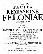 De tacita remissione feloniae dissertatio