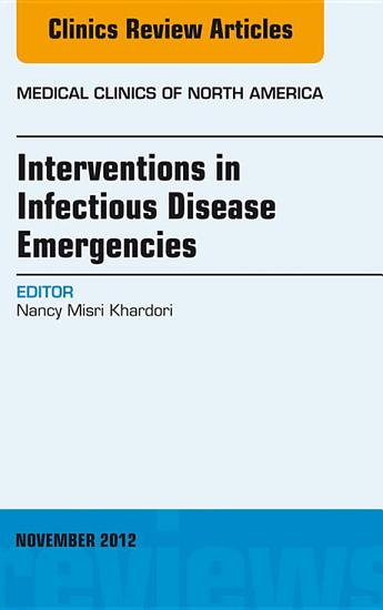 Interventions in Infectious Disease Emergencies  An Issue of Medical Clinics  PDF