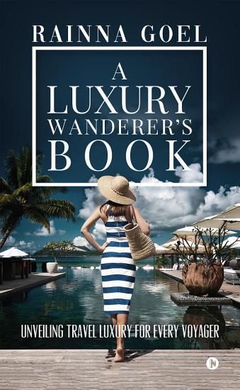 A Luxury Wanderer s Book PDF