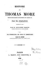 Histoire de Thomas More: grand chancelier d'Angleterre sous Henri VIII