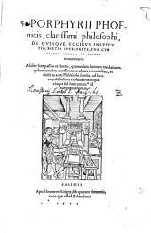 Porphyrii Phoenicis, clarissimi philosophi, De Qvinqve Vocibvs Institvtio