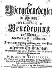 Der Ubergebenedeyten im Himmel Mehr dann tausendjährige Benedeyung auf Erden besonders zu Alten Oetting