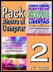 Pack Ahorra al Comprar 2 (Nº 054): Guía práctica para aprovechar al máximo el poder de las afirmaciones & Cómo crear fuentes de ingresos pasivos para lograr la libertad financiera