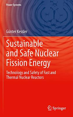 Sustainable and Safe Nuclear Fission Energy