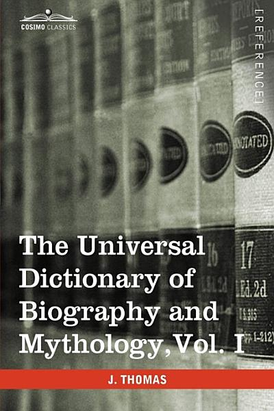 Download The Universal Dictionary of Biography and Mythology Book