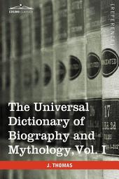 The Universal Dictionary of Biography and Mythology: A-clu