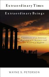 Extraordinary Times, Extraordinary Beings