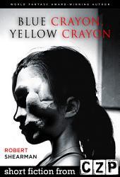Blue Crayon, Yellow Crayon: Short Story
