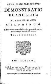 Petri Danielis Huetii Demonstratio evangelica ad serenissimum Delphinum: Volume 2