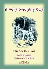 A VERY NAUGHTY BOY - A French Folk Tale: Baba Indaba Children's Stories - Issue 115