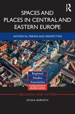 Spaces and Places in Central and Eastern Europe PDF