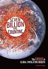 Seven Billion and Counting: The Crisis in Global Population Growth