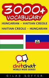 3000+ Hungarian - Haitian Creole Haitian Creole - Hungarian Vocabulary