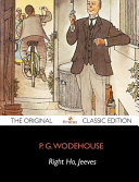 Right Ho, Jeeves - the Original Classic Edition