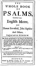 The Whole Book of Psalms, Collected Into English Metre: By Thomas Sternhold, John Hopkins, and Others. ...