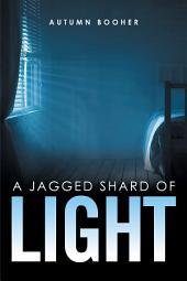 A Jagged Shard of Light