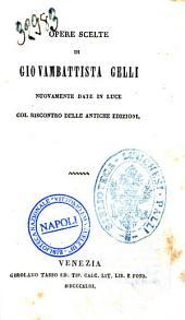 Opere scelte di Giovambattista Gelli nuovamente date in luce col riscontro delle antiche edizioni