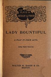 Lady Bountiful, a Story of Years: A Play in Four Acts