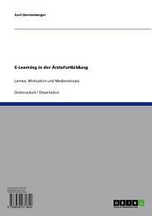 E-Learning in der Ärztefortbildung: Lernen, Motivation und Medieneinsatz