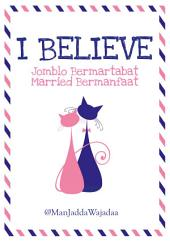 I Believe: Jomblo Bermartabat Married Bermanfaat