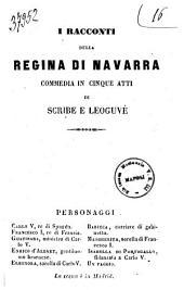 I racconti della regina di Navarra commedia in cinque atti di Scribe e Legouvé