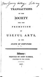 Transactions of the Society for the Promotion of Useful Arts, in the State of New York: Volume 2