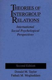Theories of Intergroup Relations: International Social Psychological Perspectives