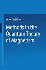 Methods in the Quantum Theory of Magnetism