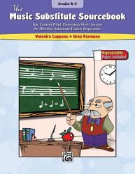 The Music Substitute Sourcebook  Grades K 3 PDF
