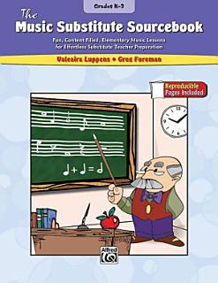 The Music Substitute Sourcebook  Grades K 3 Book