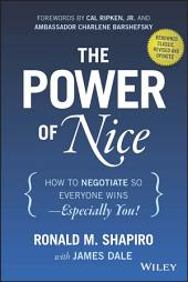 The Power of Nice: How to Negotiate So Everyone Wins - Especially You!, Edition 3