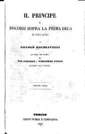 Il principe e discorsi sopra la prima deca di Tito Livio ...