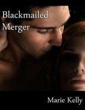 Blackmailed Merger