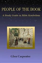 People of the Book: A Study Guide in Bible Symbolism