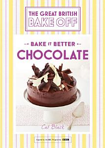 Great British Bake Off     Bake it Better  No 6   Chocolate Book