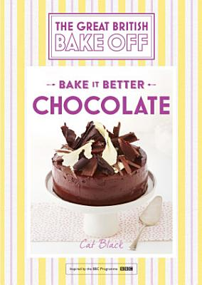 Great British Bake Off     Bake it Better  No 6   Chocolate