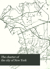 The Charter of the City of New York: Chapter 378 of the Laws of 1897, with Amendments Passed in 1898 and 1899, and a Complete Index, and Maps of Boroughs
