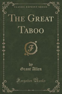 The Great Taboo  Classic Reprint  PDF