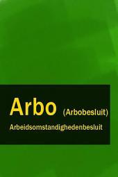 Arbeidsomstandighedenbesluit - Arbo (Arbobesluit)