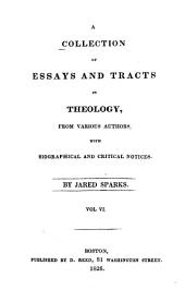 A Collection of Essays and Tracts in Theology, from Various Authors,with Biographical and Critical Notices: Volume 6